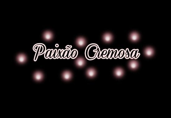 Paixão Cremosa