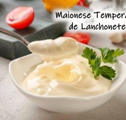 Maionese Temperada de Lanchonete: fácil de fazer e deliciosa