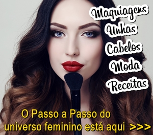 O Passo a Passo do universo feminino está aqui!