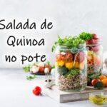 Quinoa e seus benefícios – 3 receitas com Quinoa