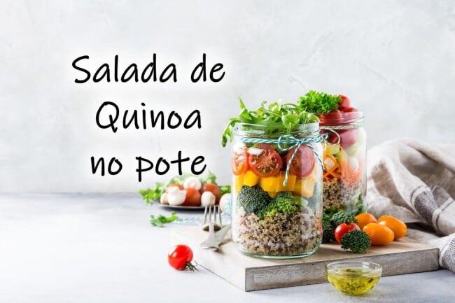 Salada de quinoa no pote - Quinoa e seus benefícios