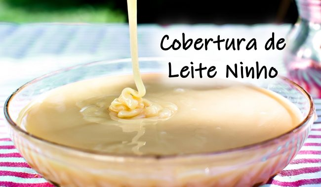 Cobertura de Leite Ninho: recheio de leite ninho fácil