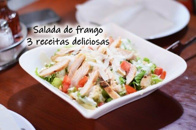Receita de Salada de frango - 3 receitas deliciosas