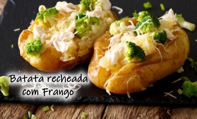 Batata Recheada de Frango: fácil de fazer e deliciosa