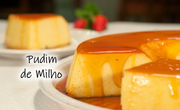 PUDIM DE MILHO: delicioso doce feito com latinha de milho verde