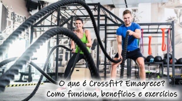O que é CrossFit? Emagrece? Como funciona, benefícios e exercícios